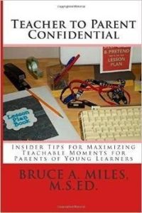Teacher to Parent Confidential by Bruce A. Miles