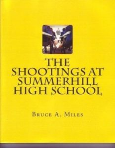 The Shootings at Summerhill High School by Bruce A. Miles