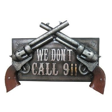 Six Shooters No Trespassing Sign - We Don't Call 911 - Western Theme Wall Sign Decor