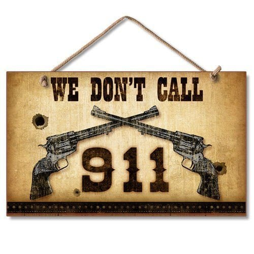 Western Themed - No Trespassing Sign - We Don't Call 911 - Gun Sign
