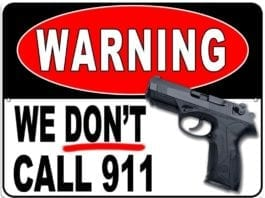 We Don't Call 911 - Custom Metal Parking Sign
