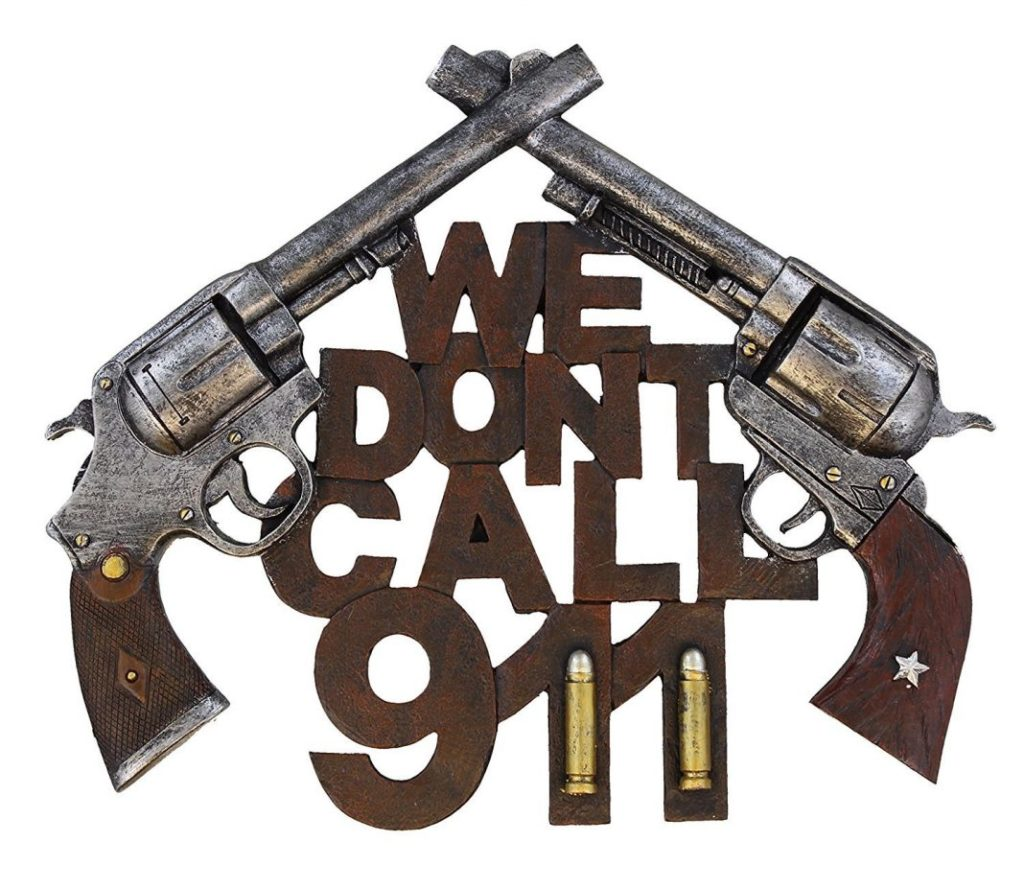 We Don't Call 911 - Western Style - No Trespassing Sign - Wall Decor