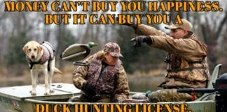 Hunting Meme: Money can't buy you happiness. But, it can buy you a duck hunting license. And heck thats pretty much the same thing! | Hunting Magazine