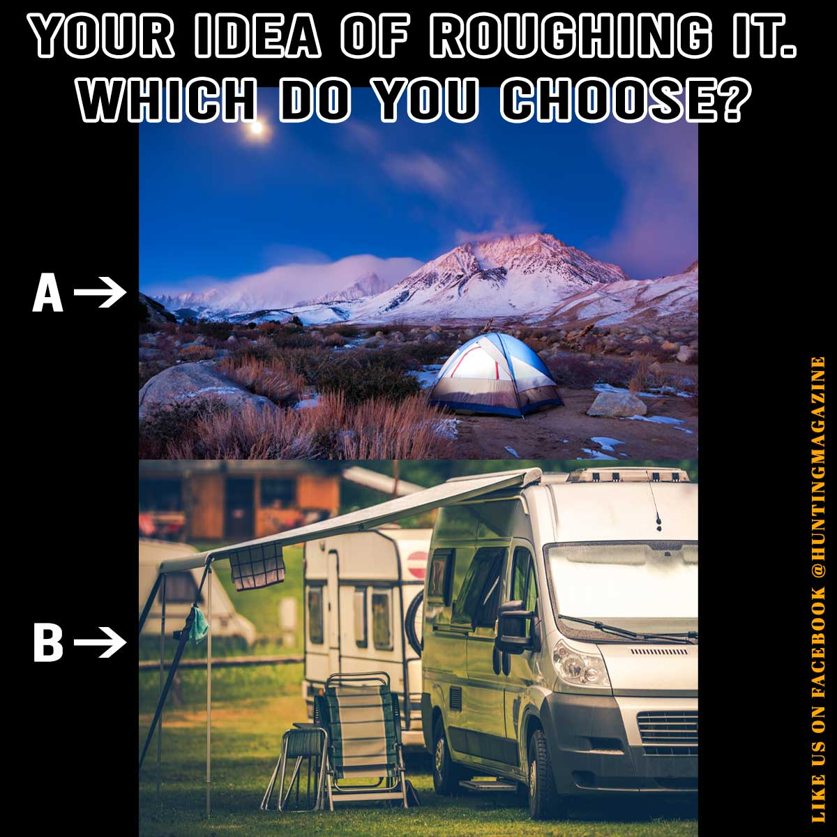 Meme: Roughing It. Choose Your Version of Roughing it? - Hunting Magazine