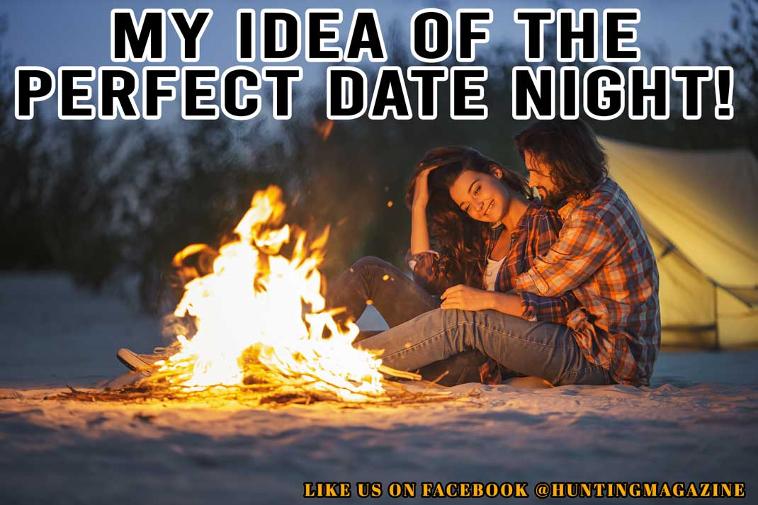 Hunting Meme: My Idea of the Perfect Date Night | Hunting Magazine