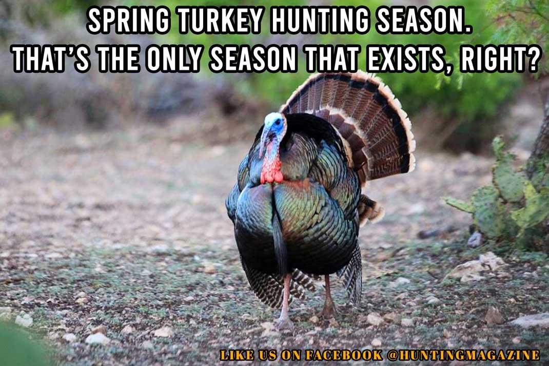 Hunting Meme: Hunting Meme: Spring Turkey Hunting Season - Hunting Magazine